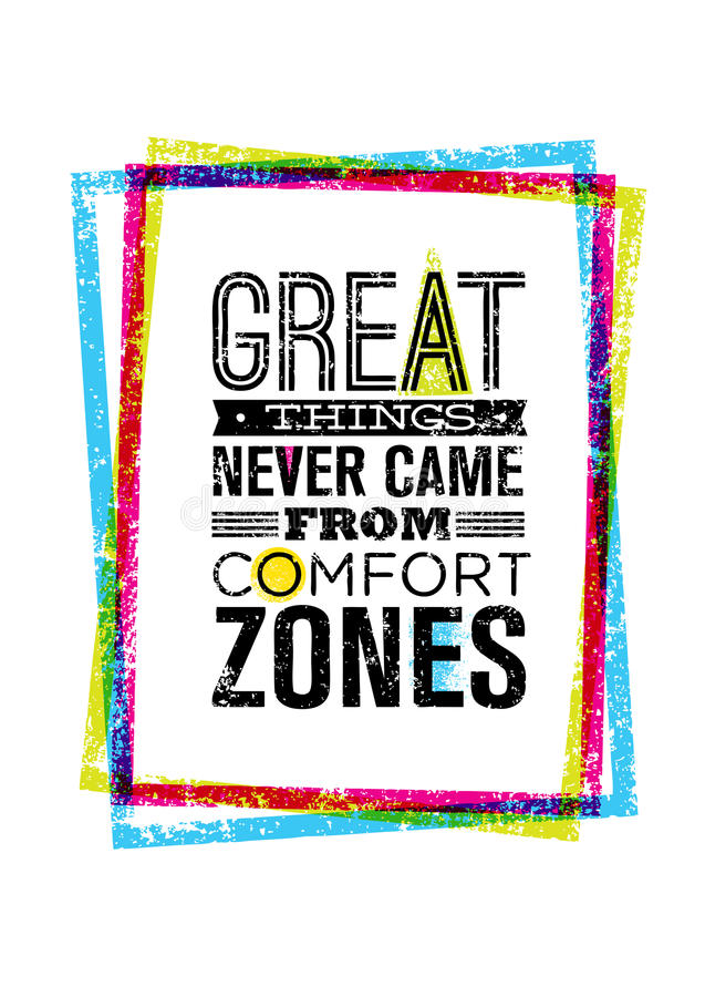 Free Great Things Never Came From Comfort Zones Motivation Quote Inside Bright Grunge Frame. Vector Typography Concept. Stock Photography - 86248842