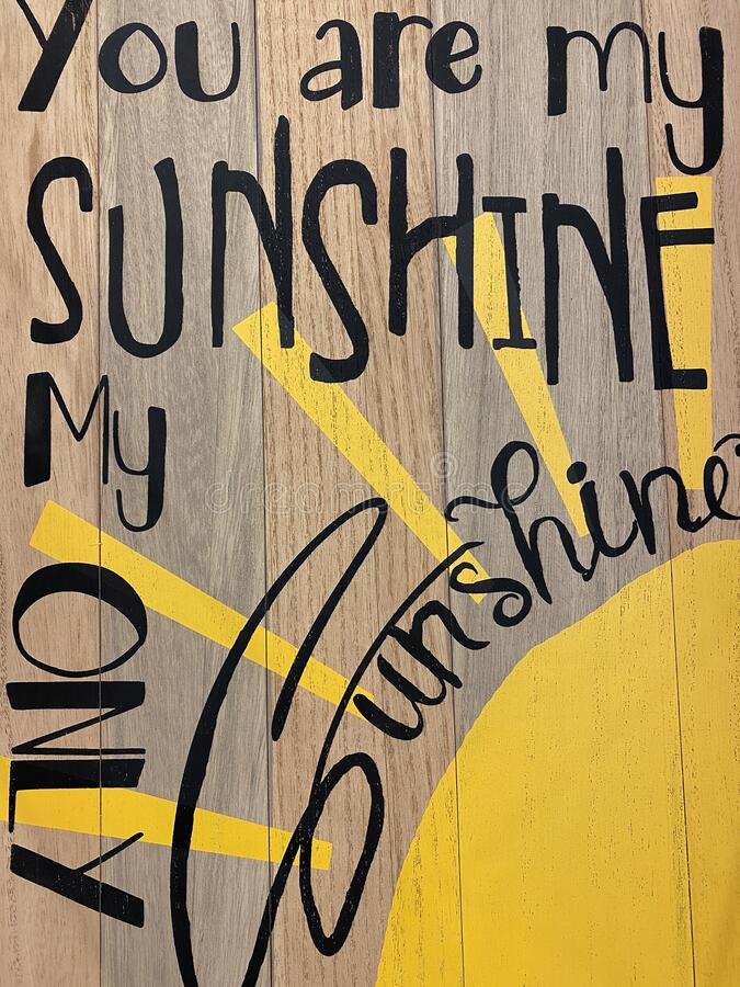 You Are My Sunshine with a Sun stock photography