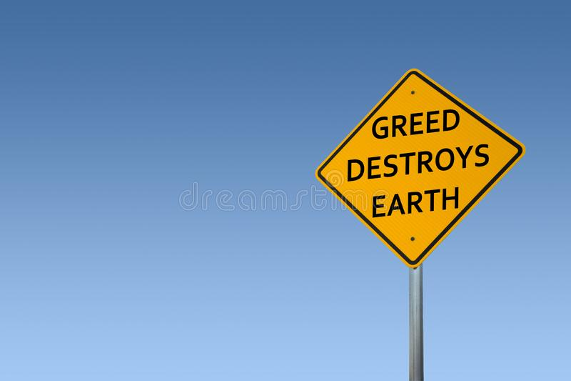 'GREED DESTROYS EARTH', gelbes Straßenschild stockbilder