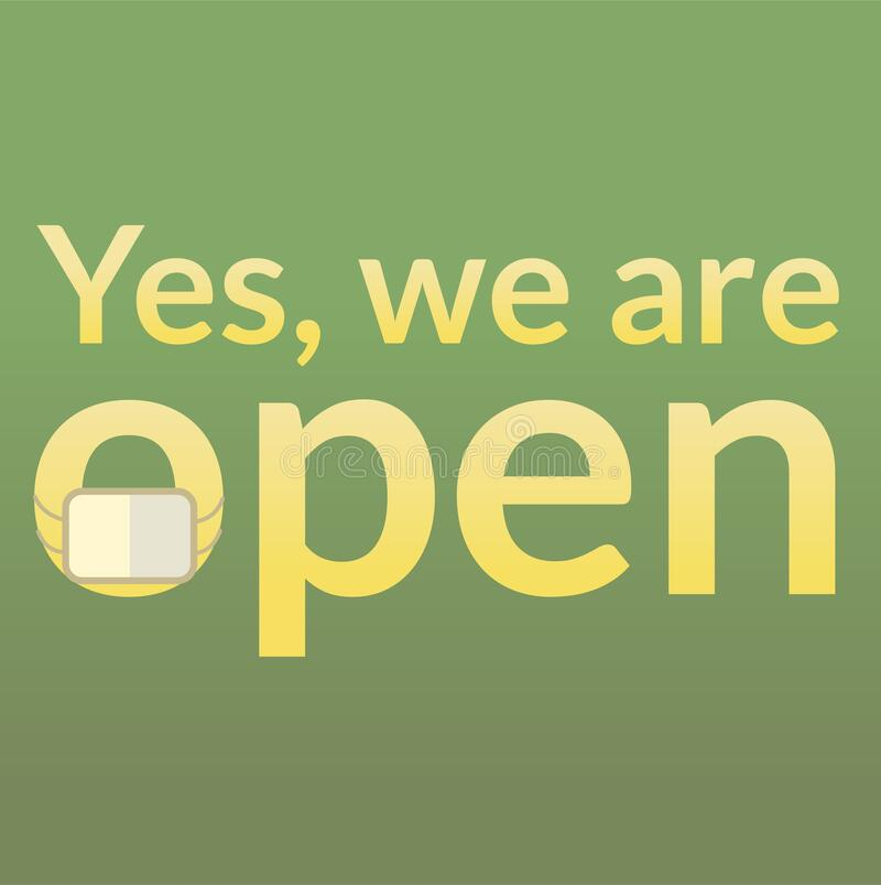 Vector Illustrated Sign That Says Yes, We Are Open. Can Be