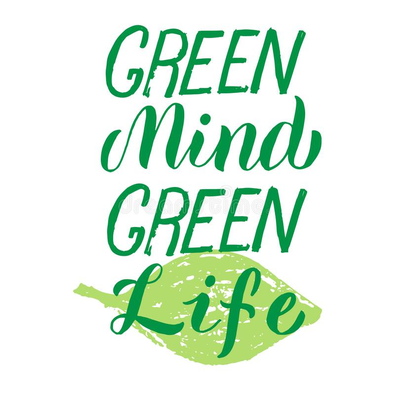 Green mind green life poster. Zero waste and stop the pollution concept. Trendy lettering phrase, typography font. Sticker, t-. Shirt, eco bag design. Vector eps royalty free illustration