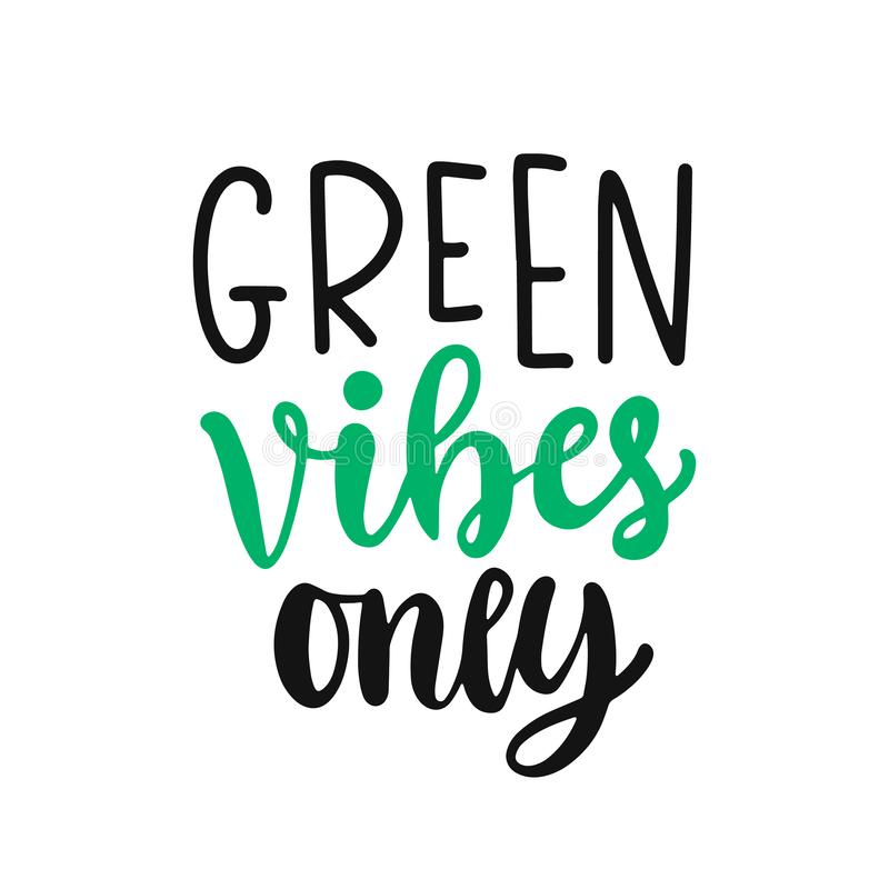 Green vibes only slogan. Save earth and less waste concept vector illustration