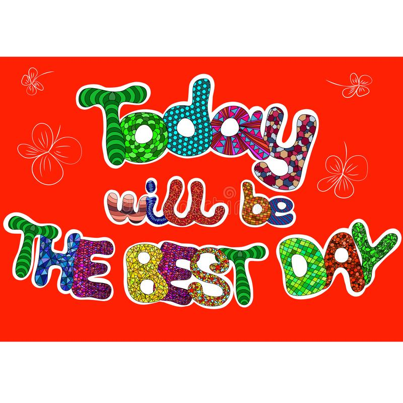 Today will be the best day words set for greeting card. royalty free illustration