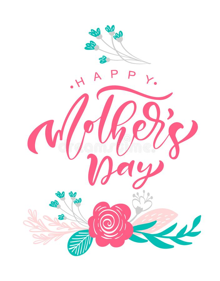 Greeting card Happy Mothers Day. Vector lettering calligraphy text. Modern vintage hand drawn quotes. Best mom ever royalty free illustration