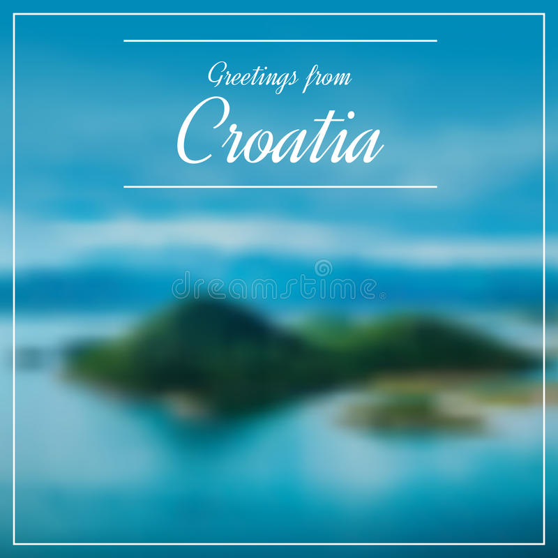 Greetings from Croatia postcard with blurry image from Dalmatia. In background royalty free illustration