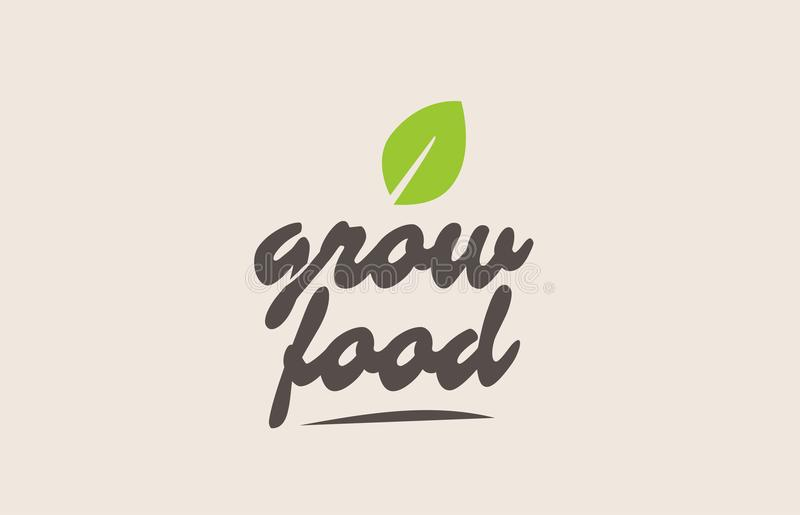 grow food word or text with green leaf. Handwritten lettering vector illustration