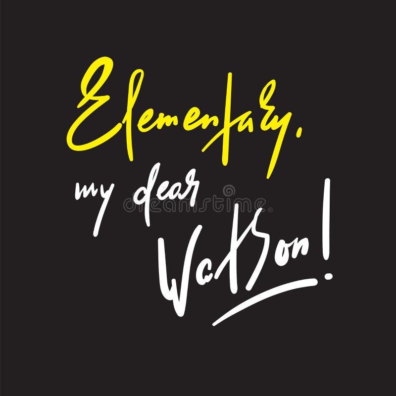 Grundlegend mein lieber lustiger Watson - spornen Sie Motivzitat an stock abbildung