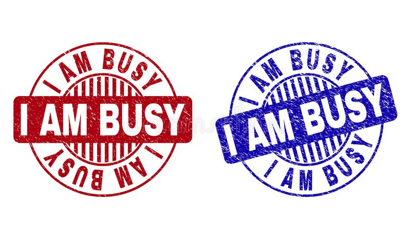 Grunge I AM BUSY Textured Round Stamp Seals. Grunge I AM BUSY round stamp seals isolated on a white background. Round seals with distress texture in red and blue royalty free illustration