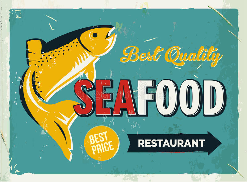 Grunge retro metal sign with seafood logo. Vintage poster. Old fish restaurant. Food and drink background theme. Grunge retro metal sign with seafood logo vector illustration