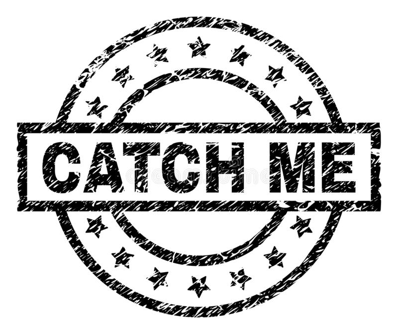 Grunge Textured CATCH ME Stamp Seal. CATCH ME stamp seal watermark with distress style. Designed with rectangle, circles and stars. Black vector rubber print of vector illustration