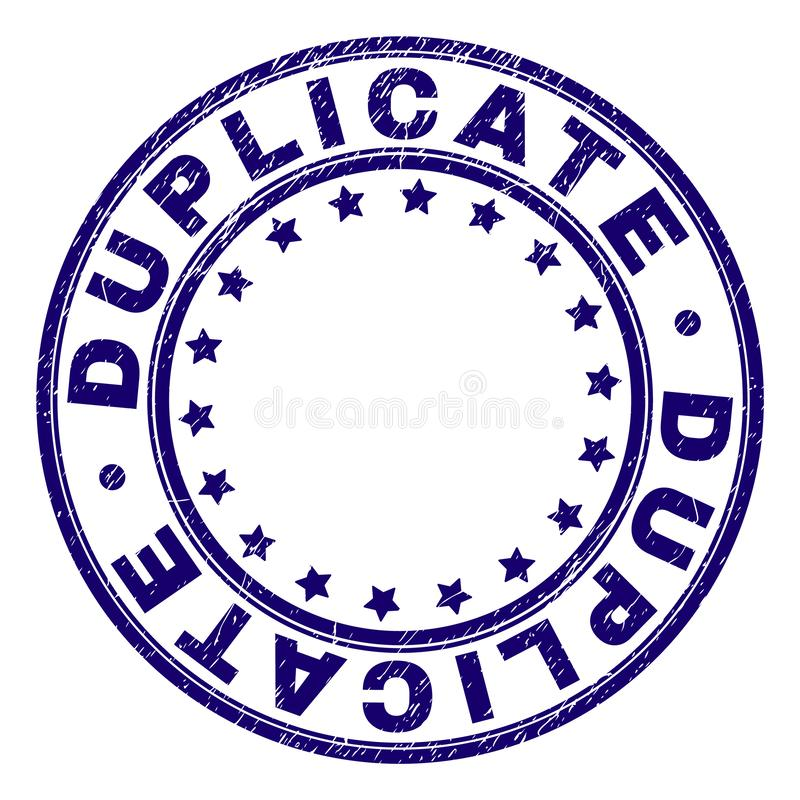 Grunge Textured DUPLICATE Round Stamp Seal. DUPLICATE stamp seal imprint with grunge texture. Designed with circles and stars. Blue vector rubber print of royalty free illustration