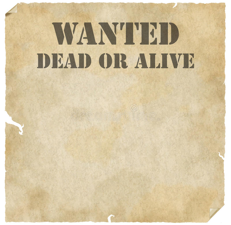 Grunge Wanted Dead Or Alive Poster Stock Photo - Image of faded ...