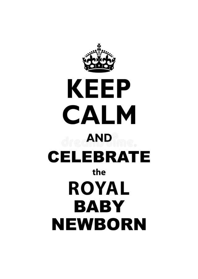 Guarde la calma y celebre la tarjeta de felicitación tradicional recién nacida del ejemplo del vector del bebé real ilustración del vector