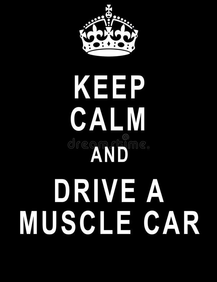 Guarde la calma y conduzca un coche del músculo stock de ilustración