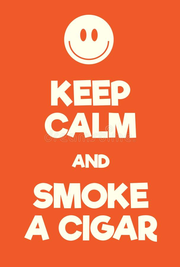 Guarde la calma y fume un cartel del cigarro stock de ilustración