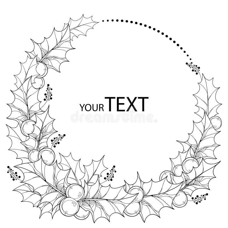Guirnalda redonda del vector con las hojas del esquema y las bayas del Ilex o del acebo de la Navidad Símbolo floral de la Navida ilustración del vector
