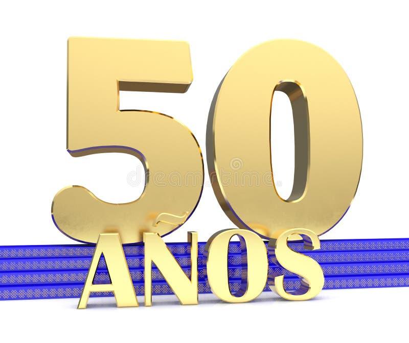 Guld- nummer femtio och inskriftåren på den blåa trappan med den ändlösa fnuren för guld- symboler Översatt från spanjoren - y stock illustrationer