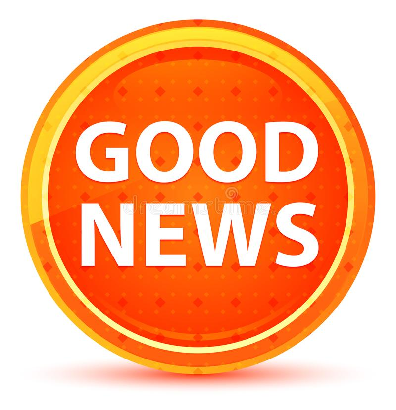 Gute Nachrichten-natürlicher orange runder Knopf vektor abbildung