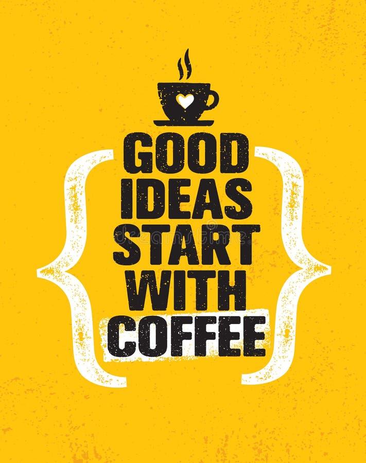 Guter Ideenanfang mit Kaffee Anspornende kreative Motivations-Zitat-Plakat-Schablone Vektor-Typografie-Fahnen-Design vektor abbildung