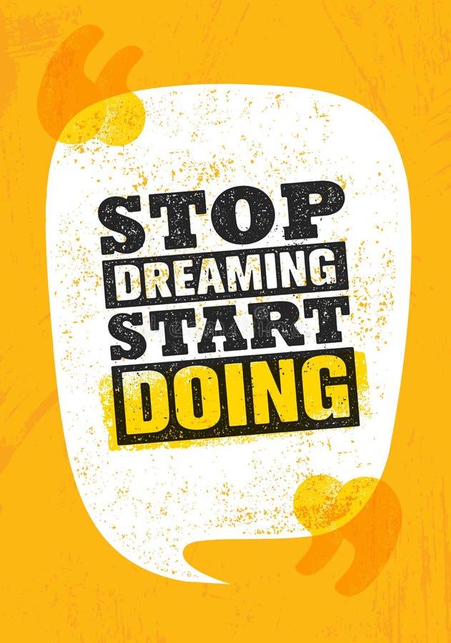 Hören Sie auf, das Anfangshandeln zu träumen Anspornende kreative Motivations-Zitat-Plakat-Schablone Vektor-Typografie-Fahnen-Kon stock abbildung