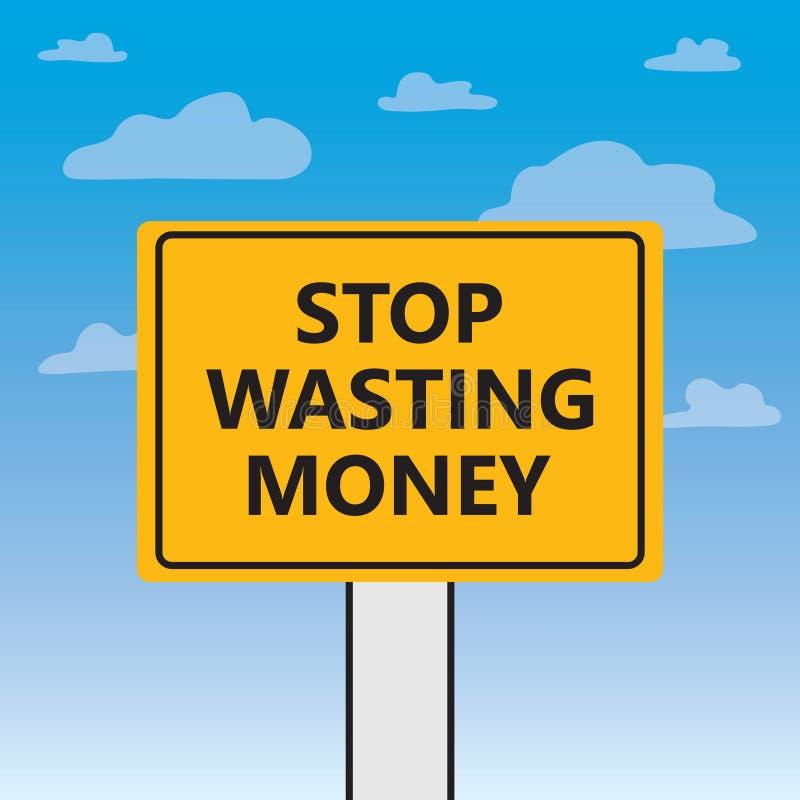 Hören Sie auf, das Geld zu vergeuden, das auf eine Anschlagtafel geschrieben wird lizenzfreie abbildung