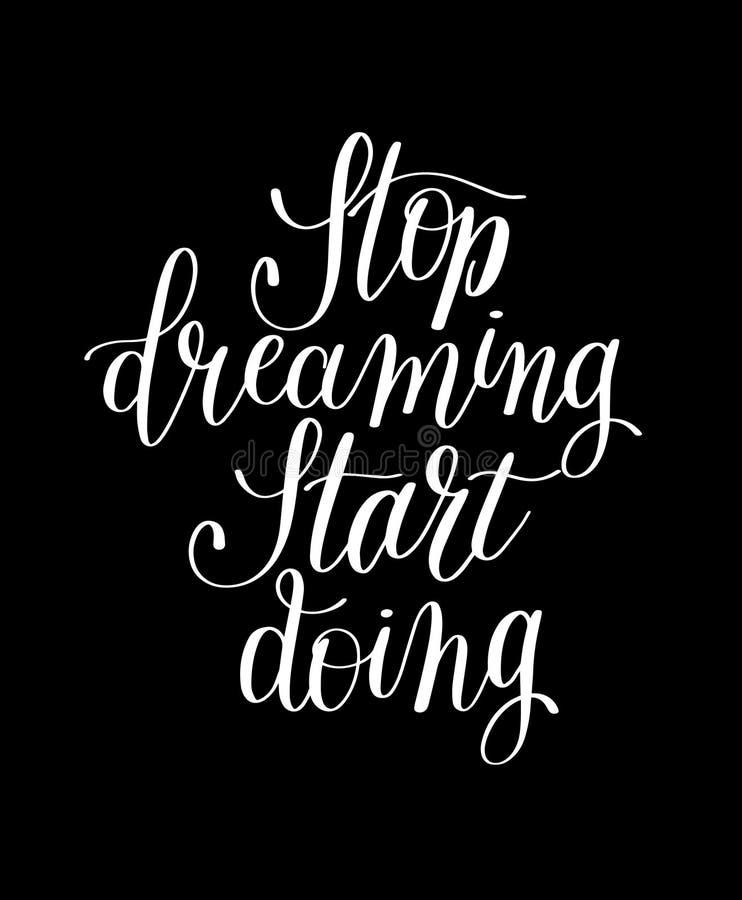 Hören Sie auf, den Anfang zu träumen, der die Hand tut, die positives Motivzitat beschriftet vektor abbildung