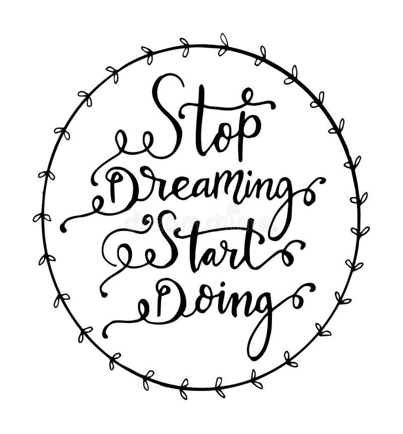 Hören Sie auf, den Anfang zu träumen, der Zitattypographie, Vektorillustration tut vektor abbildung