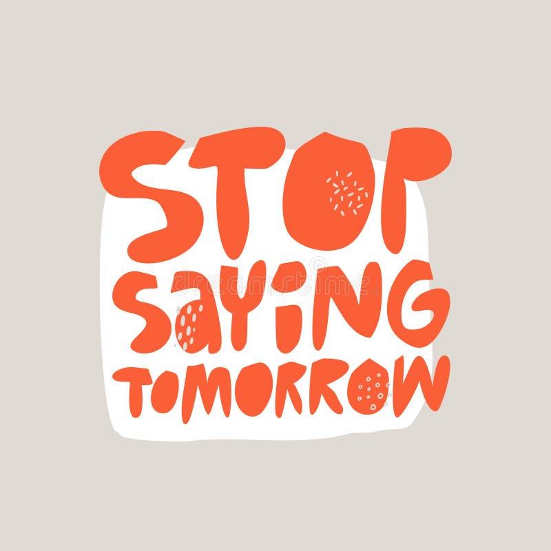 Hören Sie auf, Handgezogene flache rote Beschriftung morgen zu sagen vektor abbildung