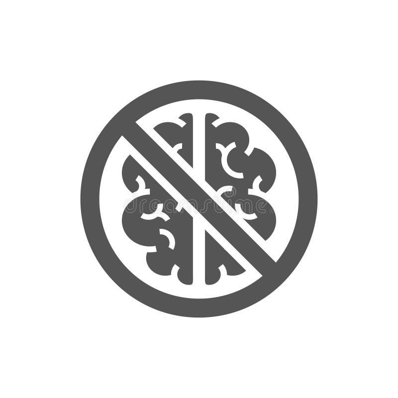 Hören Sie auf, Zeichen zu denken Ein Zeichen, das ein gekreuztes-heraus Gehirn darstellt Das Konzept des Mangels an Logik und Den vektor abbildung