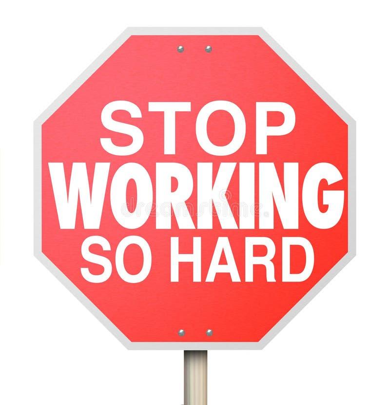 Hören Sie auf zu arbeiten, also machen hartes Verkehrsschild Pause sich entspannen genießen das Leben stock abbildung