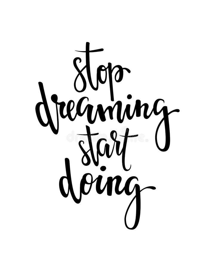 Hören Sie auf zu träumen, fangen Sie an zu tun Inspirierend und Motivzitate Handbürsten-Beschriftungs-und Typografie-Design-Kunst stock abbildung