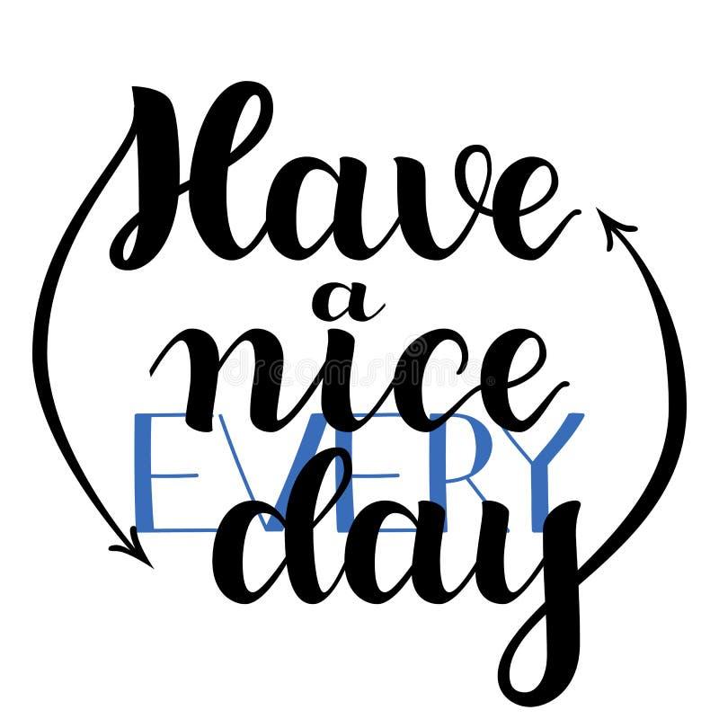 Ha ett trevligt varje dag Hand dragen kalligrafi på vit bakgrund Borstebokstäver, positiv hand dragit citationstecken vektor stock illustrationer