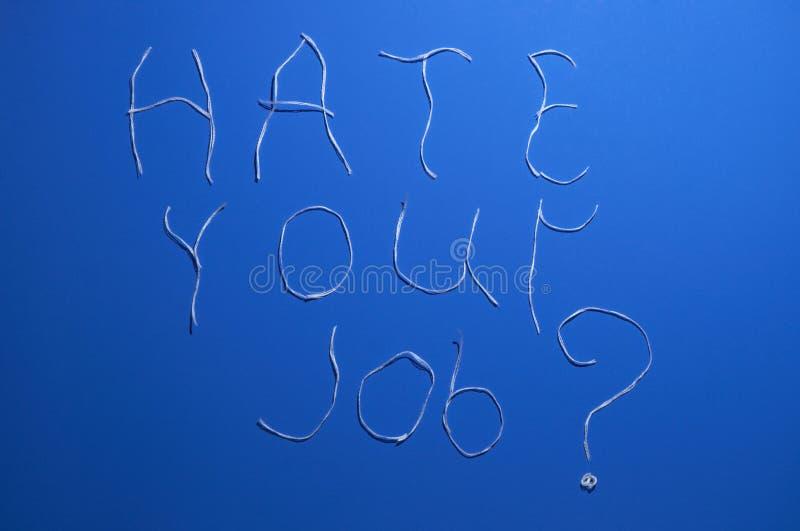 Haat uw baan? royalty-vrije stock afbeelding