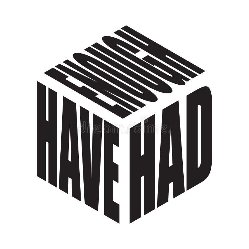 Haben genug gehabt Einfaches Textslogant-shirt Grafischer Phrasenvektor f?r Plakat, Aufkleber, Kleiderdruck, Gru?karte oder Postk stock abbildung