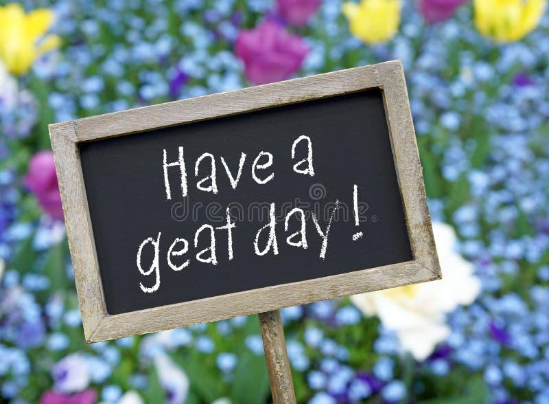Haben Sie einen großen Tag! stockbilder