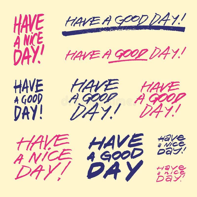 Haben Sie einen guten Tag Haben Sie einen schönen Tag Satz handgeschriebene Beschriftungsphrasen Retro- vektorabbildung lizenzfreie abbildung