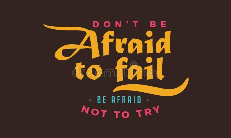 Haben Sie nicht Angst auszufallen, Angst zu haben nicht zu versuchen lizenzfreie abbildung