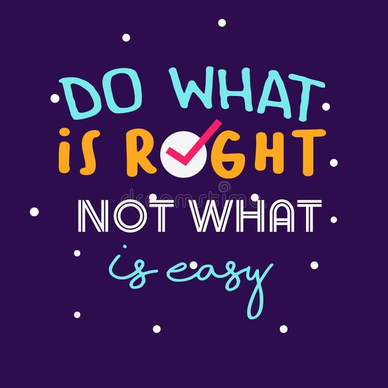 Haga cuál correcto no cuál es fácil, cartel de la tipografía de las citas Decoración de la palabra del texto de la inspiración de libre illustration