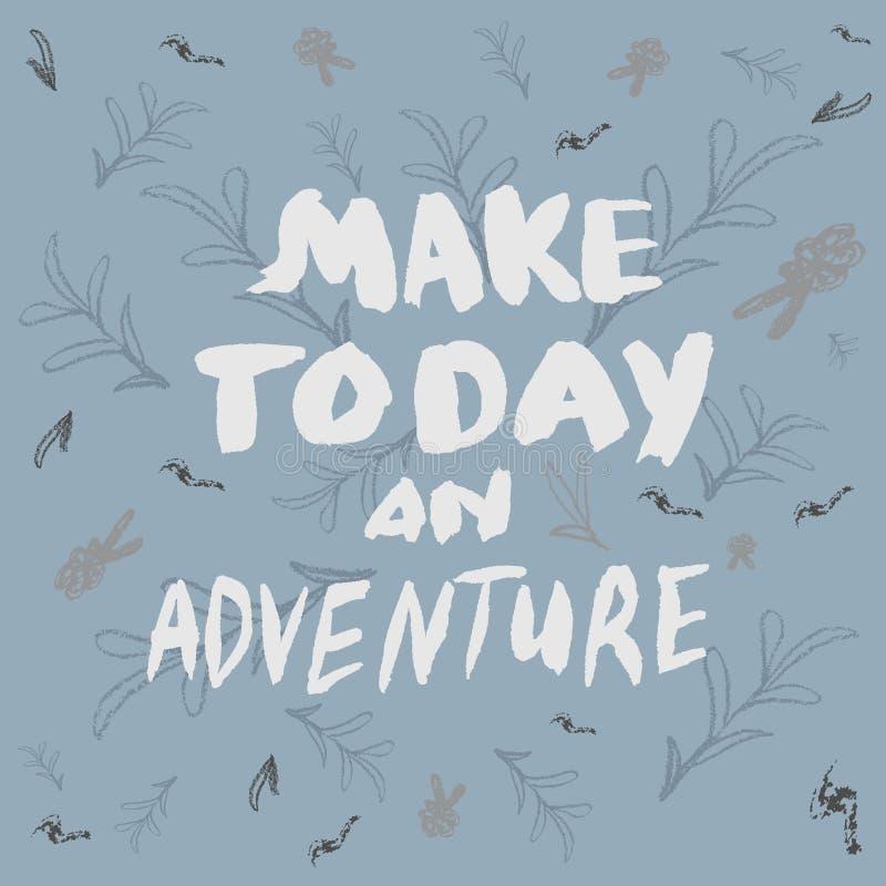 Haga hoy una aventura la cita manuscrita de motivación con el cepillo stock de ilustración