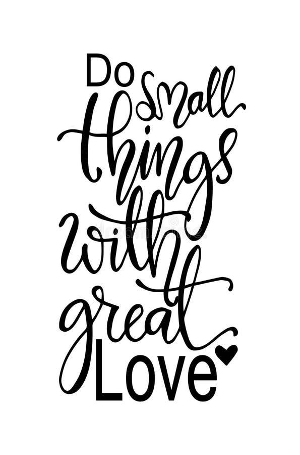 Haga las pequeñas cosas con el gran amor, cartel exhausto de la tipografía de la mano Dise?o caligr?fico indicado con letras de l stock de ilustración