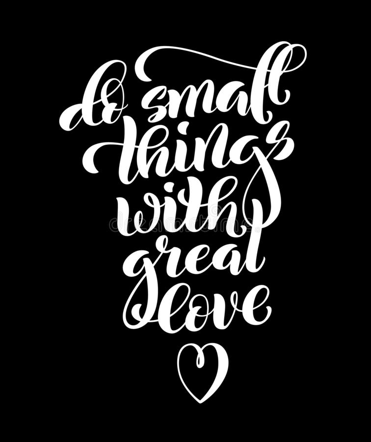 Haga las pequeñas cosas con el gran amor, cita de motivación Cartel de la plantilla con las letras handdrawn Vector stock de ilustración