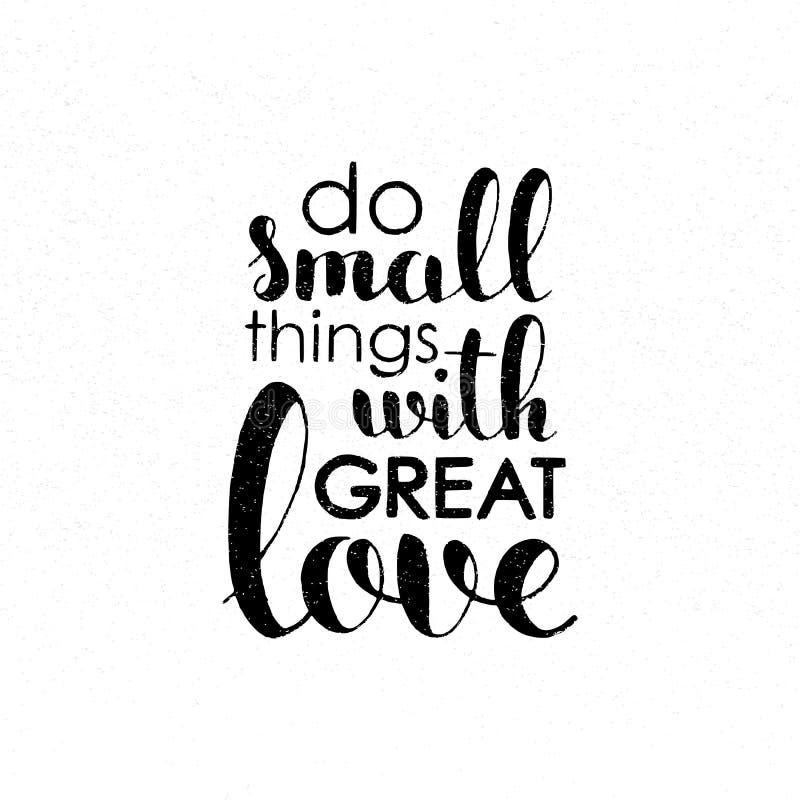Haga las pequeñas cosas con las letras manuscritas del gran amor stock de ilustración