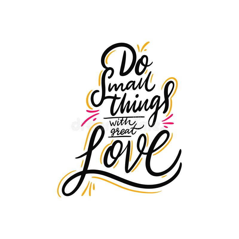 Haga las peque?as cosas con gran amor Letras dibujadas mano del vector Cita inspirada de motivaci?n ilustración del vector