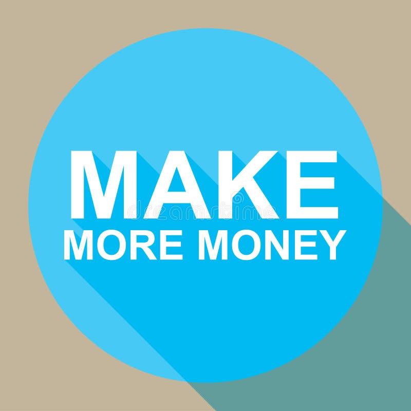 Haga más dinero ilustración del vector