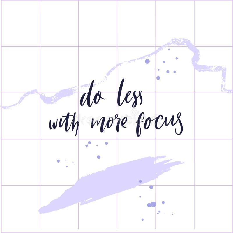 Haga menos con más foco Cita inspirada sobre mindfulness y calma Motivationa que dice, cepilla poner letras encendido libre illustration