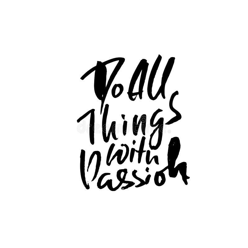 Haga todas las cosas con la pasión Letras secas dibujadas mano del cepillo Ejemplo de la tinta Frase moderna de la caligrafía Vec libre illustration