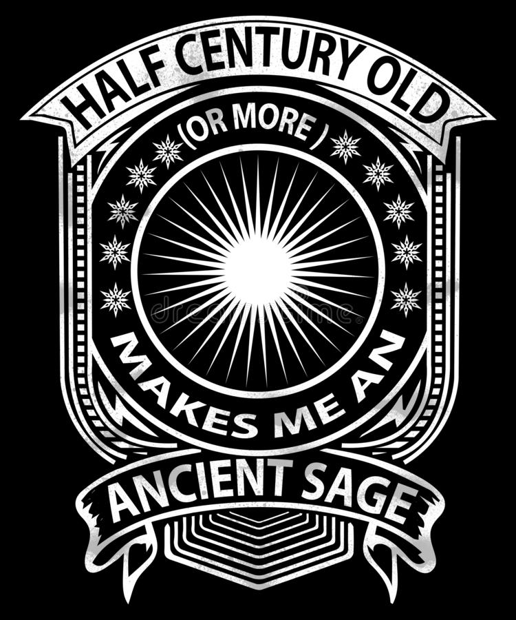 Half Century Old makes me an ancient sage graphic stock illustration