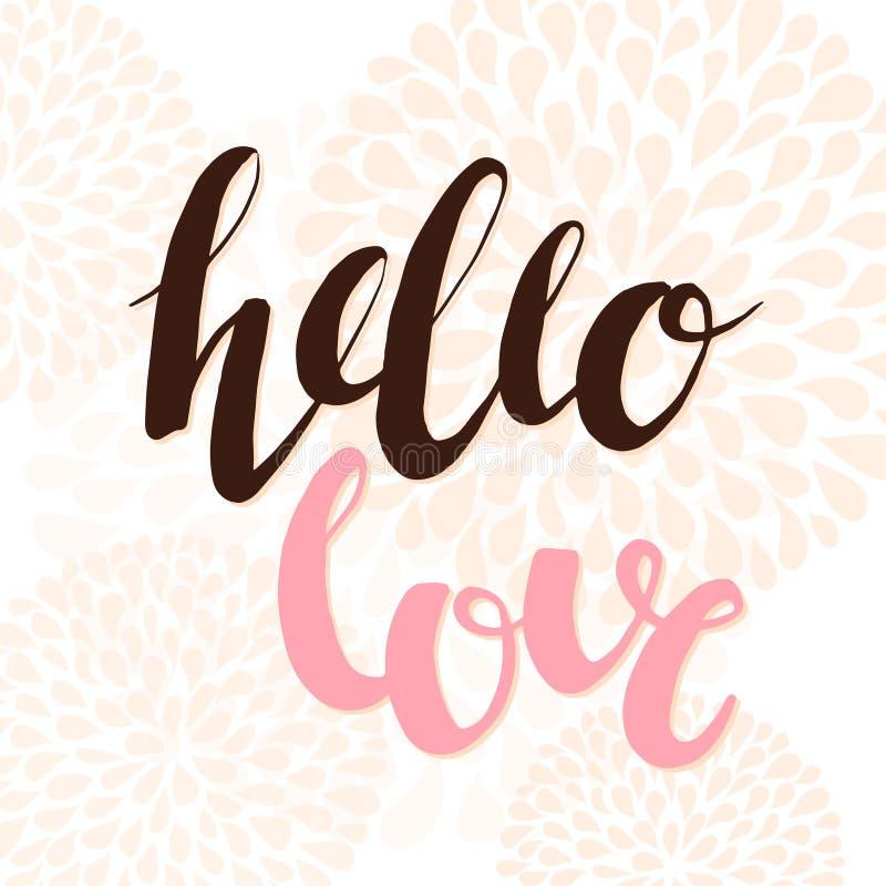 Hallo Liebe - übergeben Sie Beschriftungstypographieplakat mit Blumen Gestaltungselement für Einzugsfeierplakat, T-Shirt Design,  stock abbildung