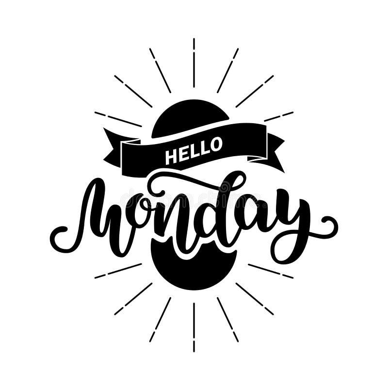 Hallo Montag Inspirierend Zitat Typografie für Kalender oder Plakat, Einladung, Grußkarte oder T-Shirt Vektor vektor abbildung