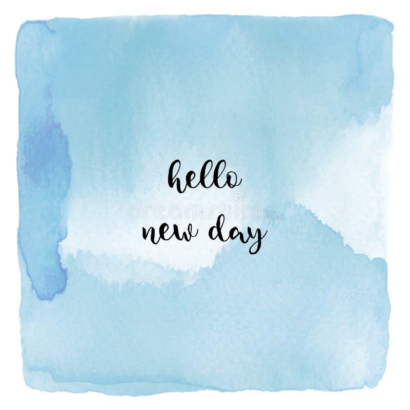 Hallo neuer Tagestext auf blauem Aquarellhintergrund vektor abbildung